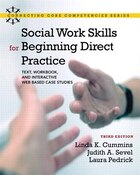 Social Work Skills for Beginning Direct Practice: Text, Workbook, and Interactive Web Based Case…