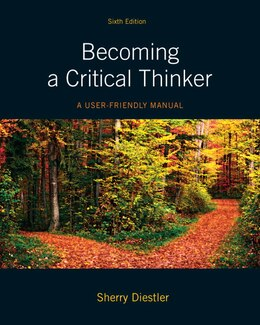 Book Becoming A Critical Thinker: A User Friendly Manual by Sherry Diestler