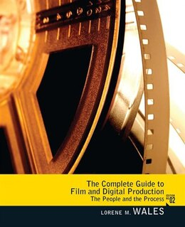 Book Complete Guide to Film and Digital Production: The People And The Process, Coursesmart Etextbook by Lorene Wales