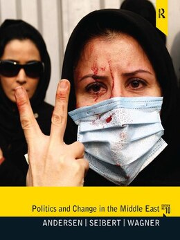Book Politics and Change in the Middle East: 10e by Roy R. Anderson