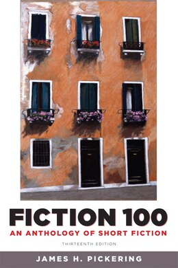 Book Fiction 100: An Anthology of Short Fiction by James H. Pickering