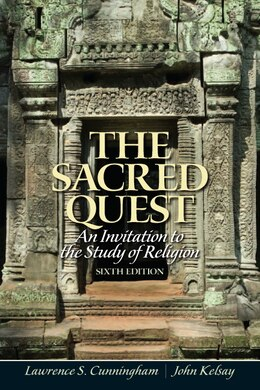 Book The Sacred Quest: An Invitation To The Study Of Religion by Lawrence Cunningham