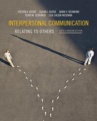Interpersonal Communication: Relating To Others, Sixth Canadian Edition