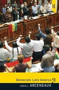 Book Democratic Latin America by Craig Arceneaux