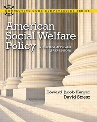 American Social Welfare Policy: A Pluralist Approach, Brief Edition Plus Mysearchlab With Etext…