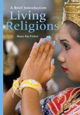 Book Living Religions: A Brief Introduction by Mary Pat Fisher