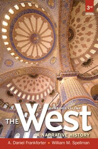 West,the: A Narrative History, Combined Volume Plus New Myhistorylab With Etext -- Access Card…