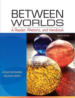 Book Between Worlds: A Reader, Rhetoric, and Handbook by Susan Bachmann