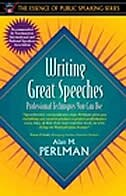 Writing Great Speeches: Professional Techniques You Can Use (part Of The Essence Of Public Speaking…