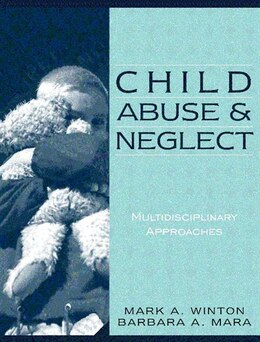 Book Child Abuse and Neglect: Multidisciplinary Approaches by Mark A. Winton
