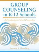 Group Counseling In K-12 Schools: A Handbook For School Counselors