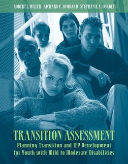 Book Transition Assessment: Planning Transition And Iep Development For Youth With Mild To Moderate… by Robert J. Miller