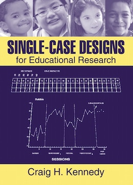 Book Single-case Designs For Educational Research by Craig Kennedy