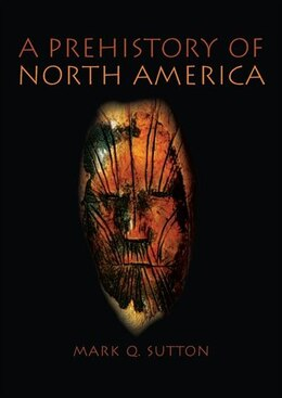 Book Prehistory Of North America by Mark Sutton