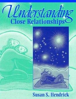 Book Understanding Close Relationships by Susan S. Hendrick