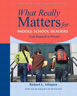 Book What Really Matters For Middle School Readers: From Research To Practice by Richard L. Allington