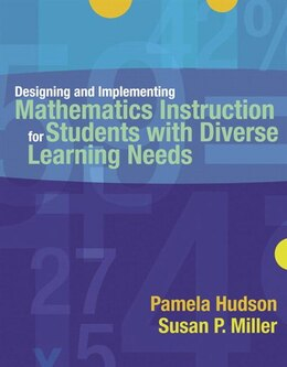 Book Designing And Implementing Mathematics Instruction For Students With Diverse Learning Needs by Pamela P Hudson