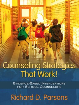 Book Counseling Strategies That Work! Evidence-based Interventions For School Counselors by Richard D. Parsons