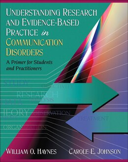 Book Understanding Research and Evidence-Based Practice in Communication Disorders: A Primer for… by William O. Haynes