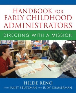Book Handbook For Early Childhood Administrators: Directing With A Mission by Hilde Reno With Janet Stutzman And Judy Zimmerman