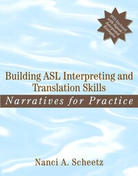 Building ASL Interpreting and Translation Skills: Narratives for Practice (with DVD)