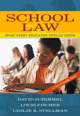 Book School Law: What Every Educator Should Know, A User-friendly Guide by David Schimmel