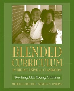Book Blended Curriculum In The Inclusive K-3 Classroom: Teaching All Young Children by Michelle Laroque