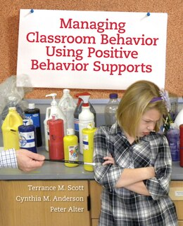 Book Managing Classroom Behavior Using Positive Behavior Supports by Terrance M. Scott
