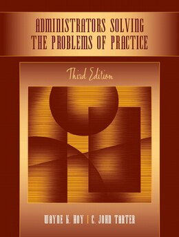 Book Administrators Solving The Problems Of Practice: Decision-making Concepts, Cases, And Consequences by Wayne Kolter Hoy