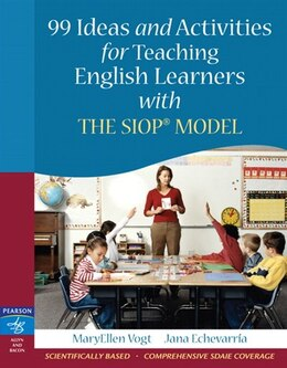 Book 99 Ideas And Activities For Teaching English Learners With The Siop Model by MaryEllen J. Vogt