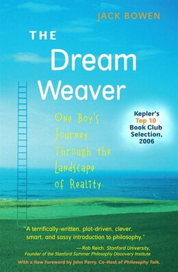 Book The Dream Weaver: One Boy's Journey Through the Landscape of Reality (Anniversary Edition) by Jack Bowen