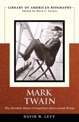 Book Mark Twain: The Divided Mind of America's Best-Loved Writer by David A. Levy
