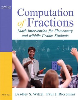 Book Computation of Fractions: Math Intervention for Elementary and Middle Grades Students by Bradley S. Witzel