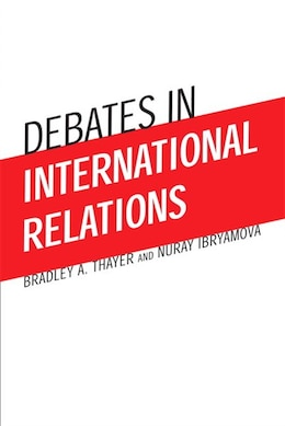 Book Debates in International Relations by Bradley Thayer