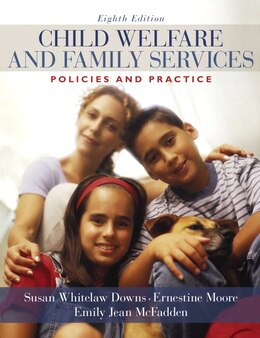 Book Child Welfare and Family Services: Policies and Practice by Susan Whitelaw Downs