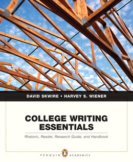 Book College Writing Essentials: Rhetoric, Reader, Research Guide, and Handbook by David Skwire
