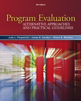 Book Program Evaluation: Alternative Approaches and Practical Guidelines by Jody L. Fitzpatrick