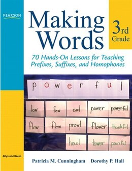 Book Making Words Third Grade: 70 Hands-On Lessons for Teaching Prefixes, Suffixes, and Homophones by Patricia M. Cunningham