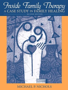 Book Inside Family Therapy: A Case Study in Family Healing by Michael P. Nichols