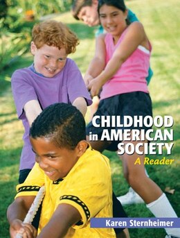 Book Childhood in American Society: A Reader by Karen Sternheimer