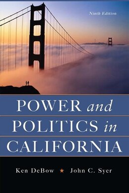 Book Power and Politics in California by Ken Debow