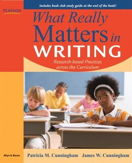 Book What Really Matters in Writing: Research-Based Practices Across the Curriculum by Patricia M. Cunningham