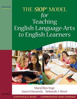 Book The SIOP Model for Teaching English Language-Arts to English Learners by MaryEllen J. Vogt