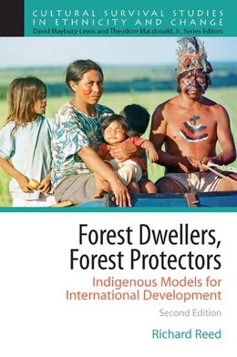 Book Forest Dwellers, Forest Protectors: Indigenous Models For International Development by Richard Reed
