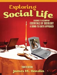 Exploring Social Life: Readings to Accompany Essentials of Sociology: A Down-to-Earth Approach