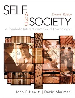 Book Self and Society: A Symbolic Interactionist Social Psychology by John P. Hewitt