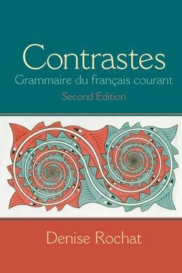 Book Contrastes: Grammaire Du Français Courant by Denise Rochat