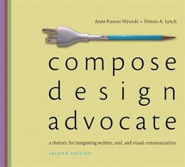 Book Compose, Design, Advocate by Anne Frances Wysocki