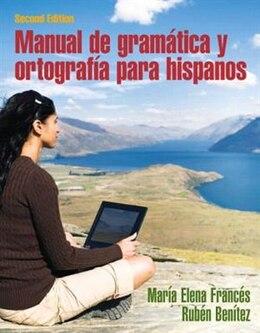 Book Manual De Gramatica Y Ortografia Para Hispanos by María Elena Francés