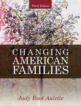Book Changing American Families by Judith R. Aulette